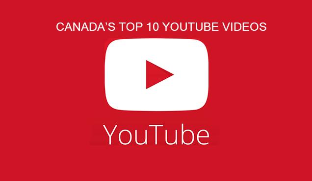 Canada's Top 10 YouTube Videos
